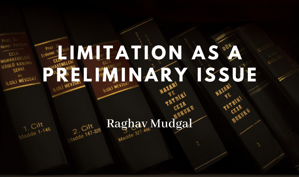 LIMITATION AS A PRELIMINARY ISSUE