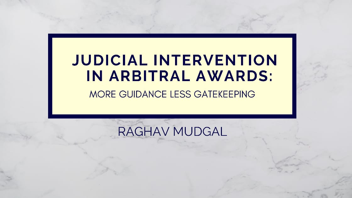 JUDICIAL INTERVENTION IN ARBITRAL AWARDS: MORE GUIDANCE LESS GATEKEEPING