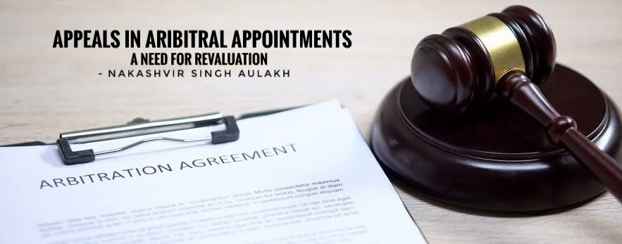 APPEALS IN ARIBITRAL APPOINTMENTS – A NEED FOR REVALUATION